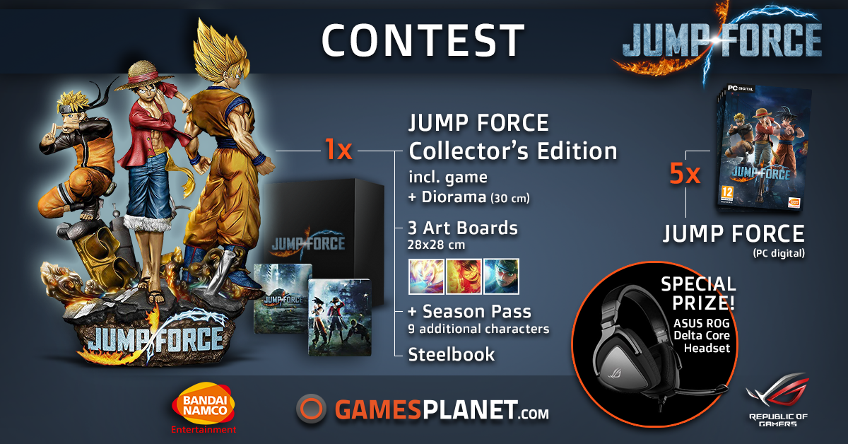 Win the Collector's Edition of JUMP FORCE, 5x the game or 1x ASUS ROG Delta Core Giveaway Image